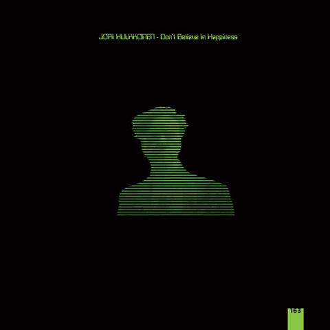 Jori Hulkkonen - Don't Believe in Happiness [LP w/ Download]