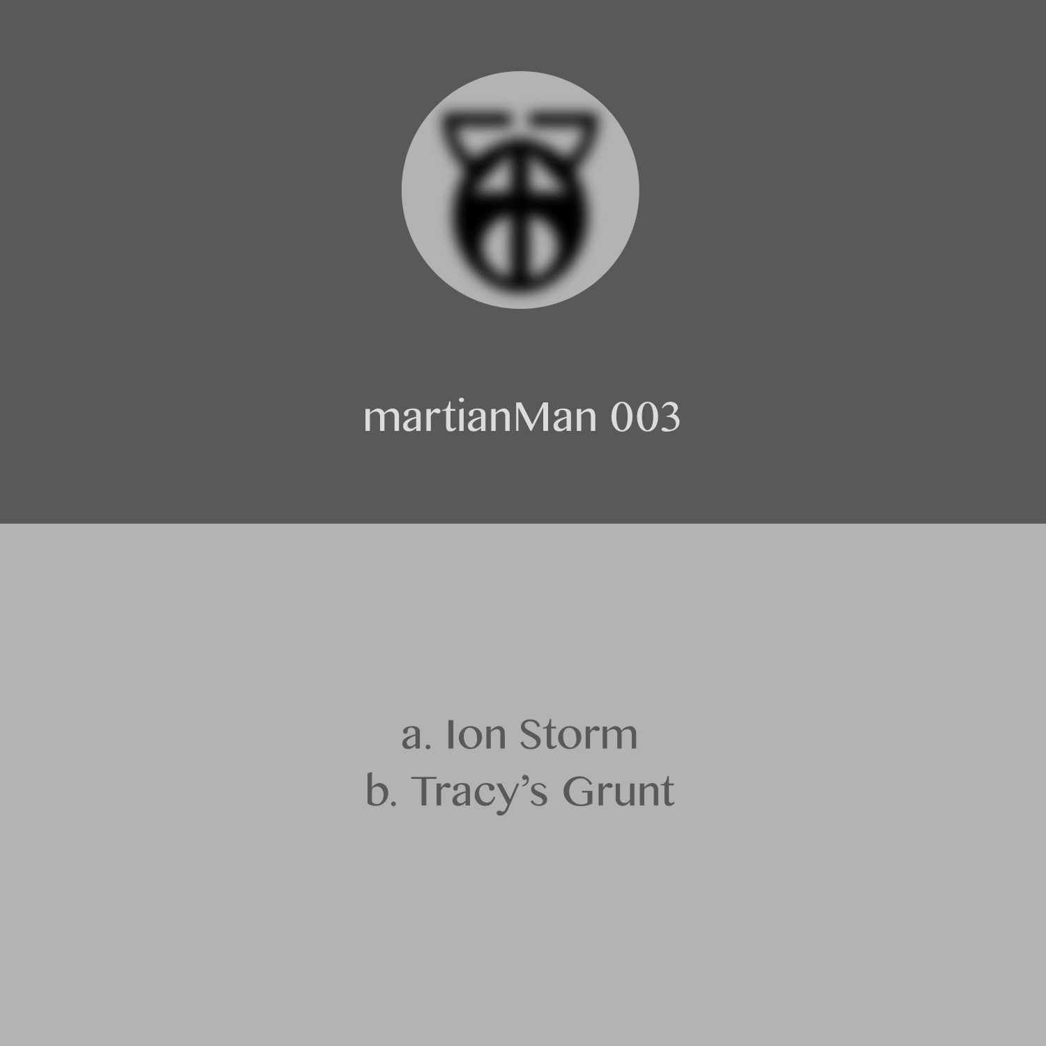 martianMan - Ion Storm / Tracy's Grunt