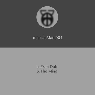 martianMan - Exile Dub / The Mind - Unearthed Sounds
