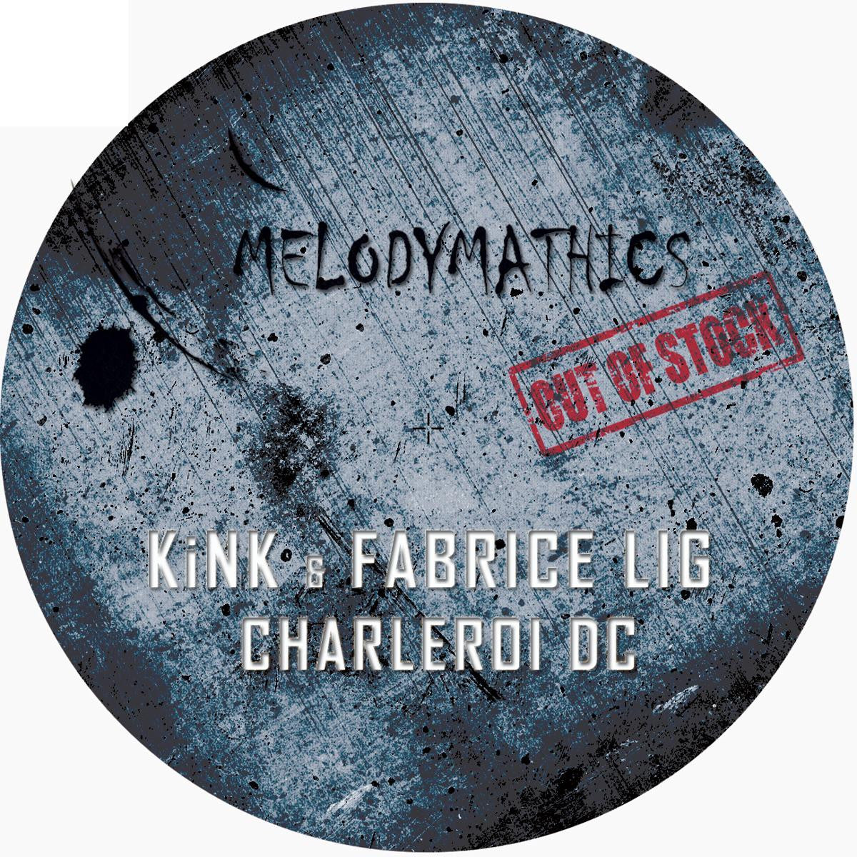 KiNK & Fabrice Lig - Charleroi DC EP , Vinyl - Melodymathics, Unearthed Sounds