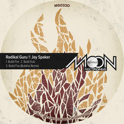 Radikal Guru - Build Fire EP , Vinyl - Moonshine Recordings, Unearthed Sounds