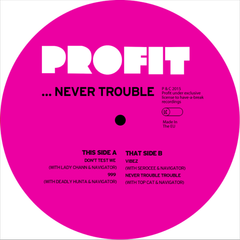Profit (feat. Top Cat, Lady Chann, Deadly Hunta, Serocee & MC Navigator) - Never Trouble EP - Unearthed Sounds