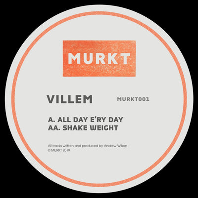 Villem - All Day E'ry Day / Shake Weight - Unearthed Sounds