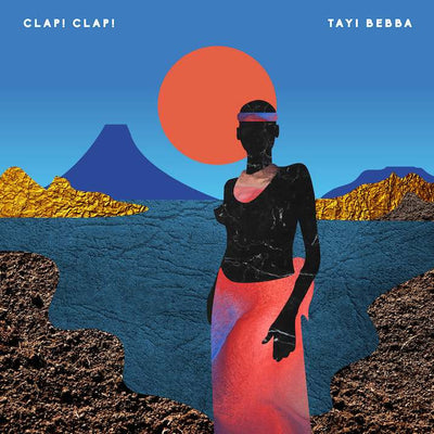 Clap! Clap! - Tayi Bebba - Unearthed Sounds