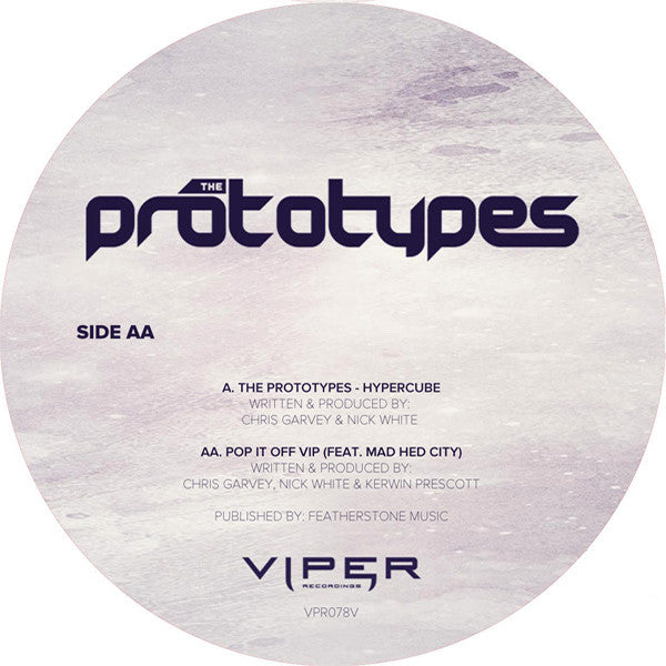 The Prototypes - Hypercube / Pop It Off VIP - Unearthed Sounds