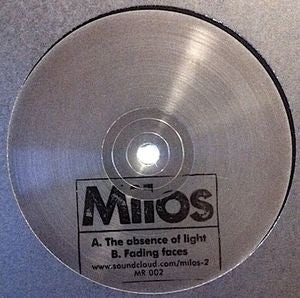 Milos - The Absence of Light / Fading Faces - Unearthed Sounds