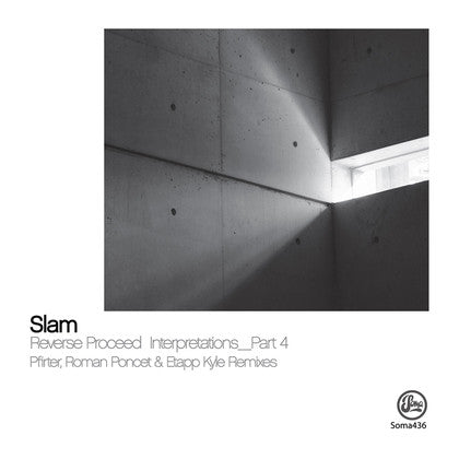 Slam / Pfirter / Roman Poncet / Etapp Kyle - Reverse Proceed Interpretations Part 4