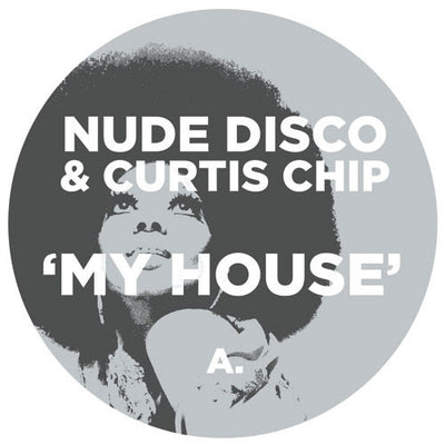 Nude Disco & Curtis Chip - My House , Vinyl - Nude Disco Records, Unearthed Sounds