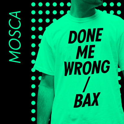 "Mosca - Done Me Wrong / Bax [Green 12"" Vinyl Repress] - Unearthed Sounds"