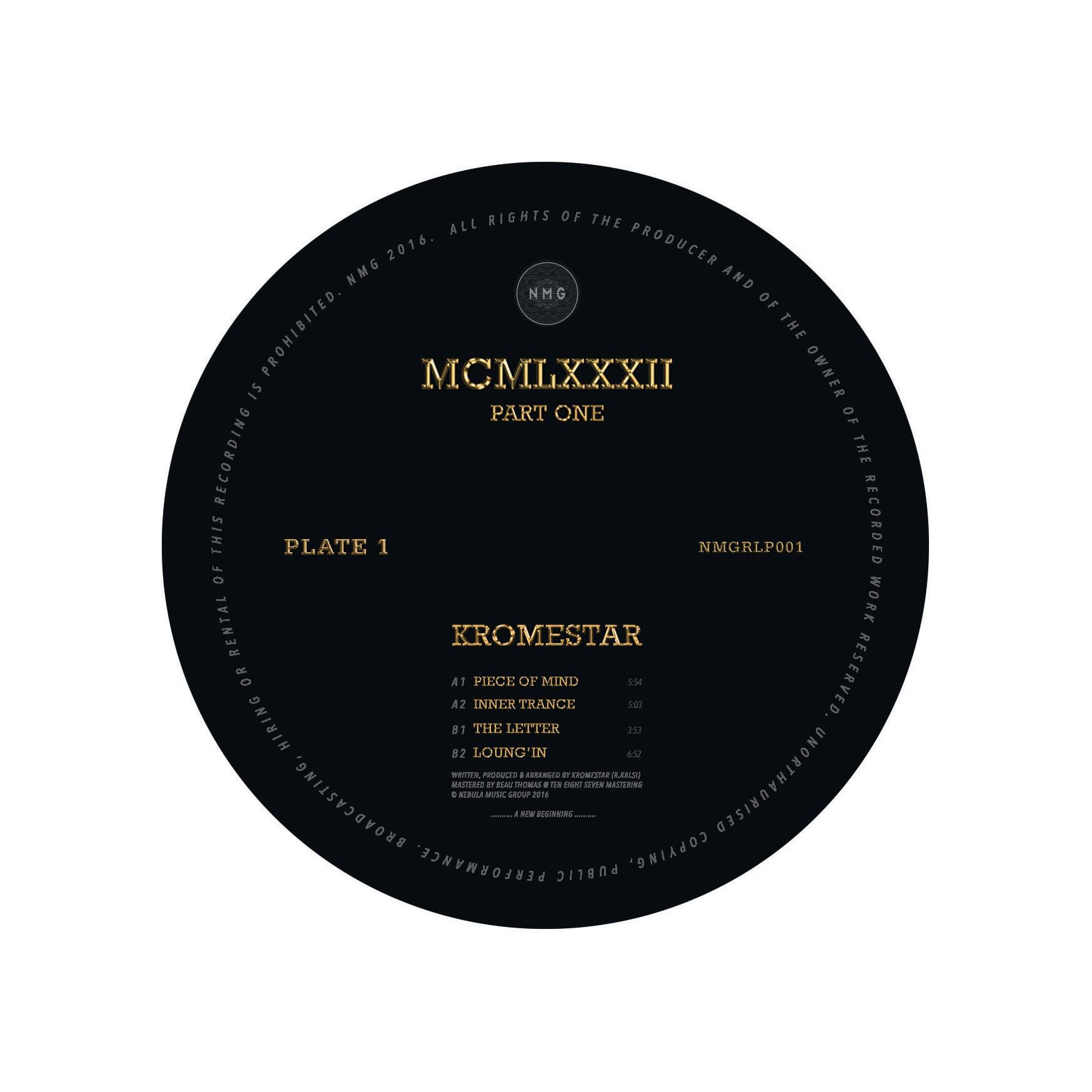 Kromestar - MCMLXXXII Part One , Vinyl - Nebula Music Group, Unearthed Sounds - 1
