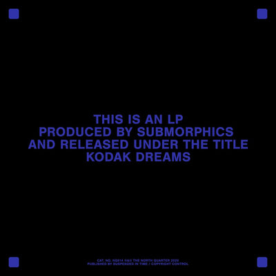 "Submorphics - Kodak Dreams [2x12"" LP] - Unearthed Sounds"
