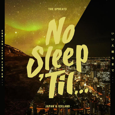 The Upbeats - No Sleep 'Til Japan and Iceland - Unearthed Sounds, Vinyl, Record Store, Vinyl Records