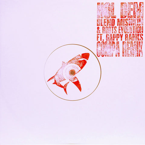 "Blend Mishkin & Roots Evolution (feat. Gappy Ranks) - Hol Dem (Compa Remix) [10"" Vinyl]"