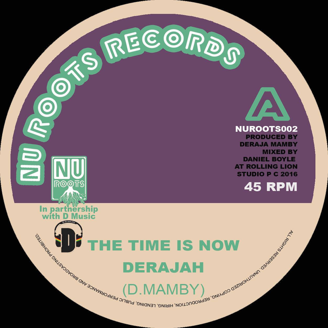 Derajah - The Time Is Now , Vinyl - Nu Roots Records, Unearthed Sounds