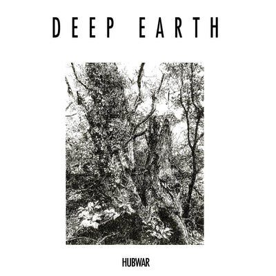Hubwar - Deep Earth EP - Unearthed Sounds