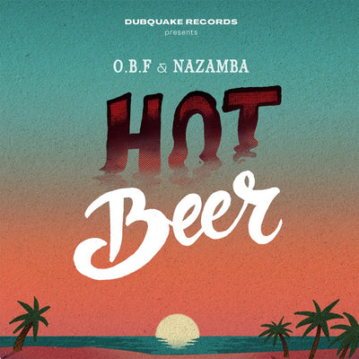 "O.B.F & Nazamba - Hot Beer [7"" Vinyl] - Unearthed Sounds"