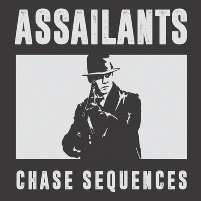 ASSAILANTS - Chase Sequences - Unearthed Sounds