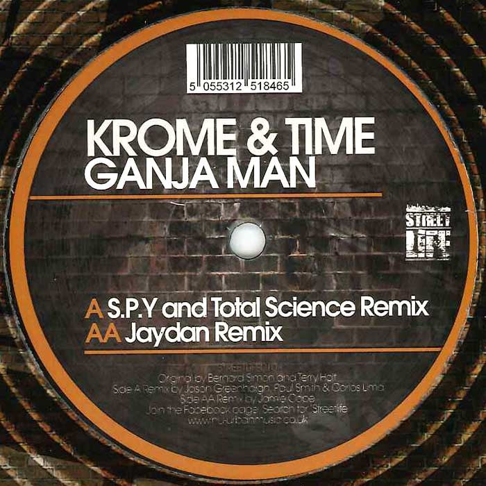 Krome And Time - Ganja Man (S.P.Y. And Total Science Remix) / (Jaydan Remix) - Unearthed Sounds