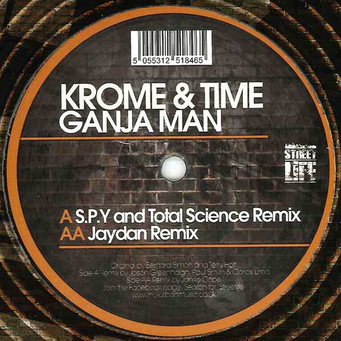 Krome And Time - Ganja Man (S.P.Y. And Total Science Remix) / (Jaydan Remix)