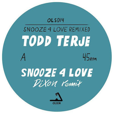 Todd Terje - Snooze 4 Love (Dixon Luke Abbot Remixes) - Unearthed Sounds