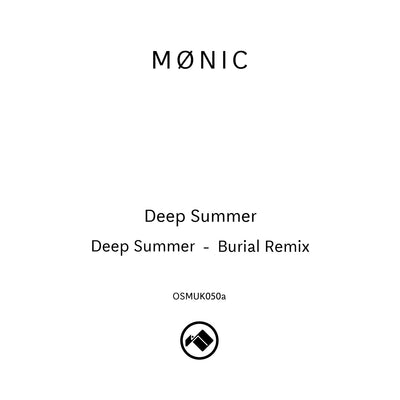 Mønic - Deep Summer / Burial Remix - Unearthed Sounds