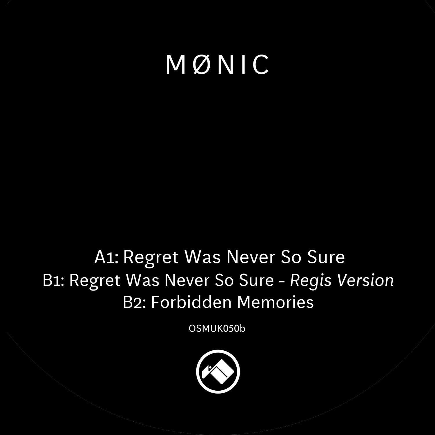 Mønic - Regret Was Never So Sure / (Regis Version)