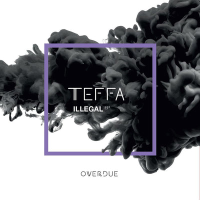 Teffa - Illegal EP - Unearthed Sounds, Vinyl, Record Store, Vinyl Records