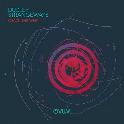 Dudley Strangeways - Crack The Whip , Vinyl - Ovum, Unearthed Sounds