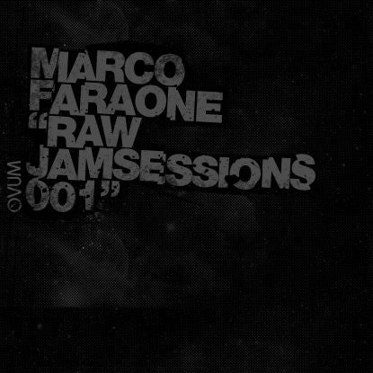 Marco Faraone - Raw Jamsessions 001 , Vinyl - Ovum, Unearthed Sounds