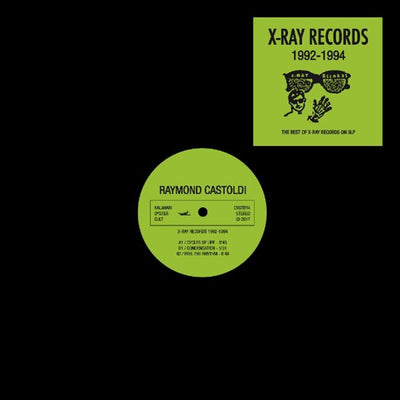 "Raymond Castoldi - X-Ray Records 1992-1994 [3x12"" Vinyl] - Unearthed Sounds"