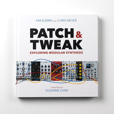PATCH & TWEAK - Exploring Modular Synthesis - Unearthed Sounds, Vinyl, Record Store, Vinyl Records
