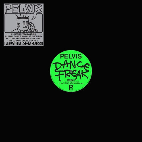 Pelvis - Dance Freak , Vinyl - Pelvis Records, Unearthed Sounds
