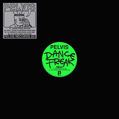 Pelvis - Dance Freak - Unearthed Sounds