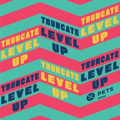 Truncate - Level Up EP - Unearthed Sounds
