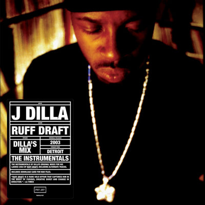 J Dilla - Ruff Draft, Dilla's Mix (The Instrumentals) [Reissue w/ Download]