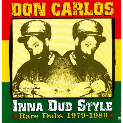 Don Carlos: Inna Dub Style - Rare Dubs 1979-1980 - Unearthed Sounds