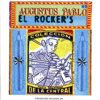 Augustus Pablo - El Rockers [LP] , Vinyl - Pressure Sounds, Unearthed Sounds