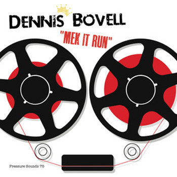 Dennis Bovell - Mek It Run [2xLP] , Vinyl - Pressure Sounds, Unearthed Sounds