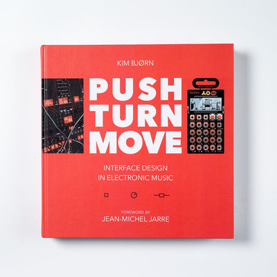 PUSH TURN MOVE - The Book On Electronic Music Instruments - Unearthed Sounds, Vinyl, Record Store, Vinyl Records