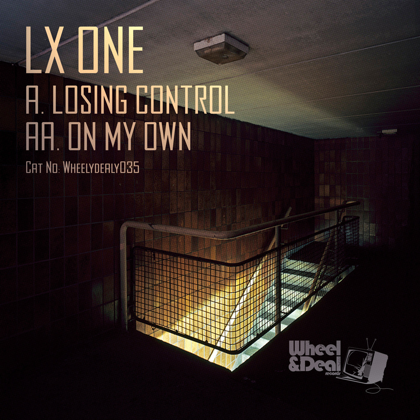 LX One - Losing Control / On My Own - Unearthed Sounds