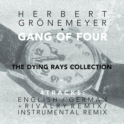 Gang of Four & Herbert Grönemeyer - The Dying Rays Collection / Die Staubkorn-Sammlung