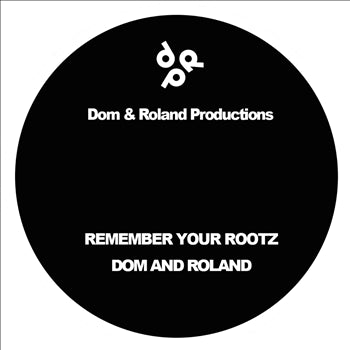 Dom & Roland - Remember Your Rootz - Unearthed Sounds