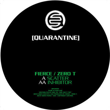 Fierce / Zero T - Scatter / Inhibitor , Vinyl - Quarantine, Unearthed Sounds