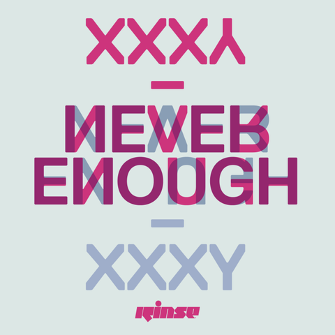 XXXY 'Never Enough / No More'