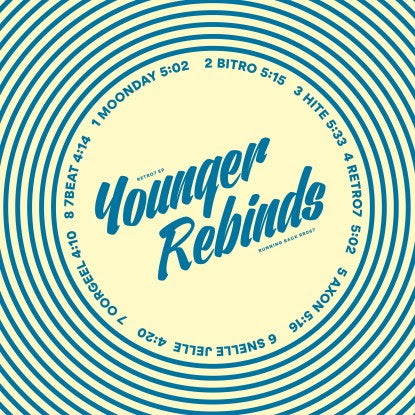 "Younger Rebinds - Retro7 EP [2x12""]"