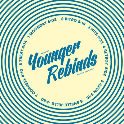 "Younger Rebinds - Retro7 EP [2x12""] - Unearthed Sounds"