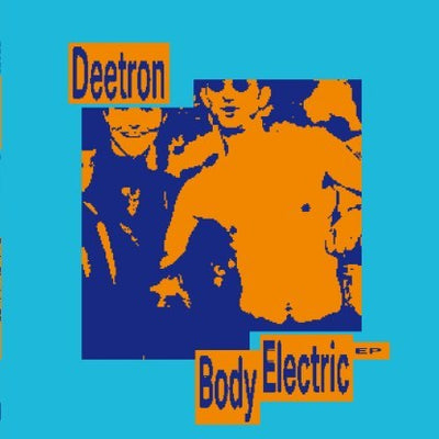 Deetron - Body Electric EP - Unearthed Sounds