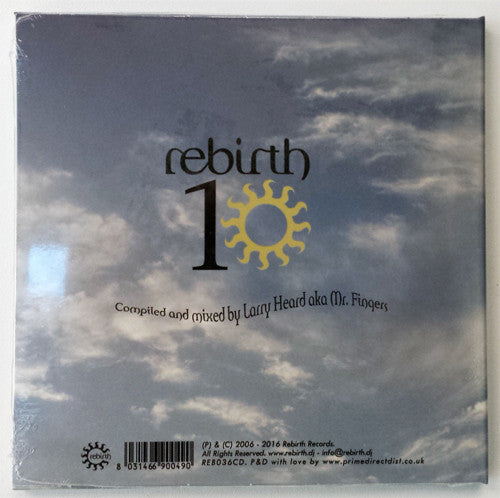 Various Artists - Rebirth 10 - Selected and Mixed by Larry Heard aka Mr. Fingers , CD - Rebirth, Unearthed Sounds