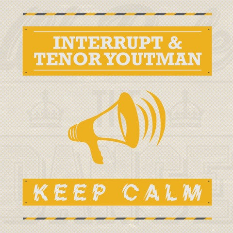 Interrupt & Tenor Youthman - Keep Calm