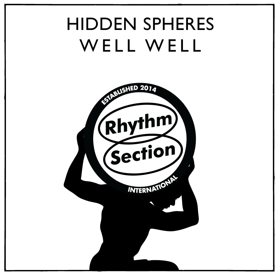 Hidden Spheres - Well Well , Vinyl - Rhythm Section International, Unearthed Sounds